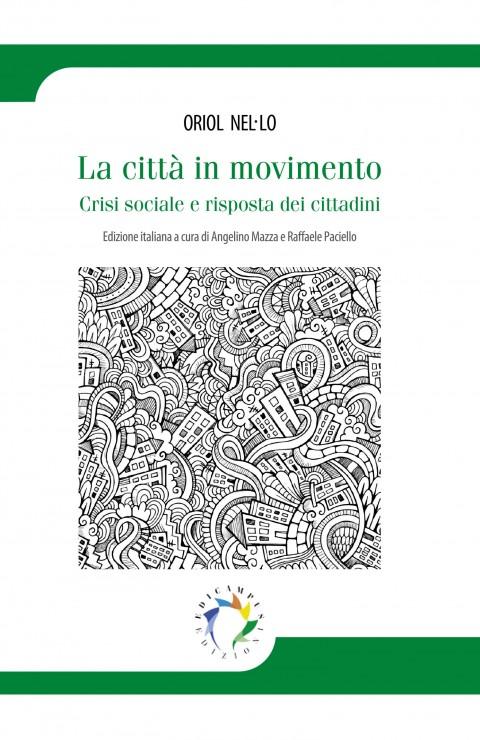 La città in movimento nella crisi. Rigenerazione urbana, politiche pubbliche e coesione sociale.